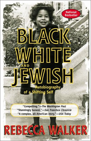Black White and Jewish Autobiography of a Shifting Self N/A edition cover