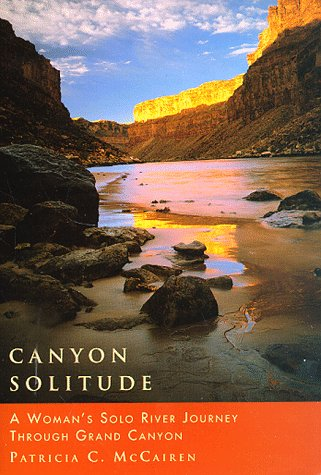 Canyon Solitude A Woman's Solo River Journey Through the Grand Canyon  1998 edition cover