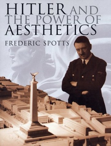Hitler and the Power of Aesthetics  N/A edition cover