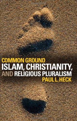 Common Ground Islam, Christianity, and Religious Pluralism  2009 edition cover