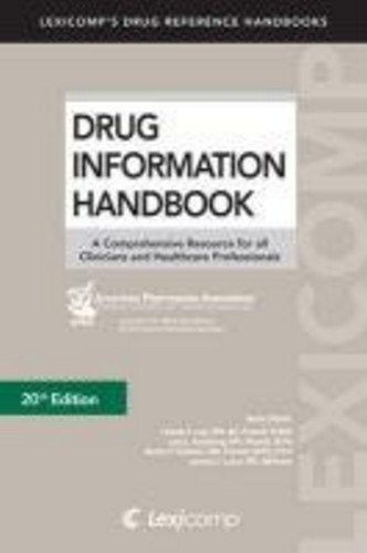 Drug Information Handbook A Comprehensive Resource for All Clinicians and Healthcare Professionals 21st 2012 edition cover