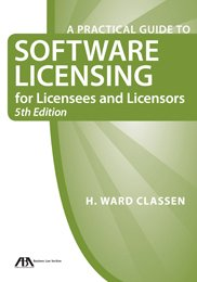 Practical Guide to Software Licensing For Licensees and Licensors 5th (Revised) edition cover