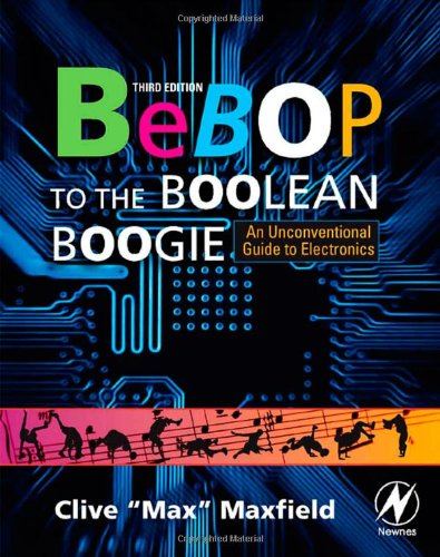 Bebop to the Boolean Boogie An Unconventional Guide to Electronics 3rd 2009 edition cover