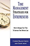 Time Management Strategies for Entrepreneurs How to Manage Your Time to Increase Your Bottom Line N/A 9781937988074 Front Cover