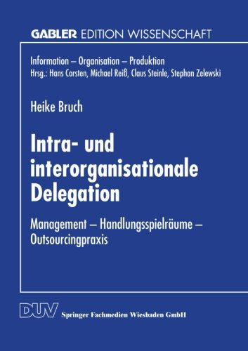 Intra- und Interorganisationale Delegation Management Handlungsspielraume Outsourcingpraxis  1996 9783824464074 Front Cover
