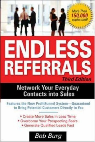 Endless Referrals Network Your Everyday Contacts into Sales 3rd 2006 (Revised) edition cover