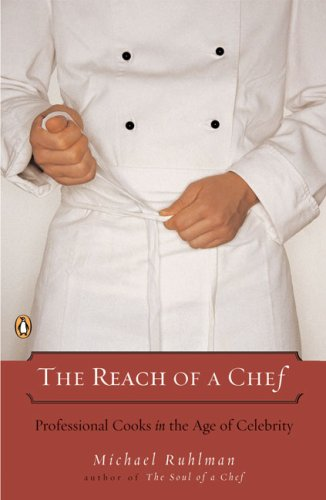 Reach of a Chef Professional Cooks in the Age of Celebrity N/A 9780143112075 Front Cover