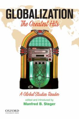 Globalization The Greatest Hits, a Global Studies Reader  2010 edition cover