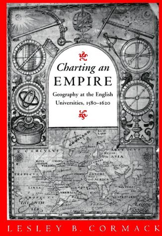 Charting an Empire Geography at the English Universities, 1580-1620  1997 9780226116075 Front Cover