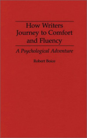 How Writers Journey to Comfort and Fluency A Psychological Adventure  1994 9780275949075 Front Cover