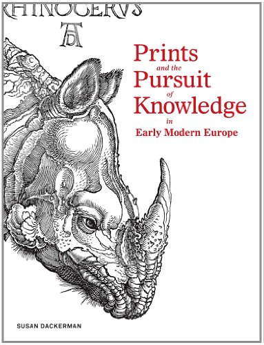 Prints and the Pursuit of Knowledge in Early Modern Europe   2011 edition cover