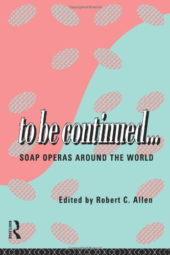 To Be Continued... Soap Operas Around the World  1994 edition cover