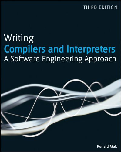 Writing Compilers and Interpreters A Software Engineering Approach 3rd 2009 edition cover