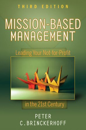Mission-Based Management Leading Your Not-for-Profit in the 21st Century 3rd 2010 edition cover
