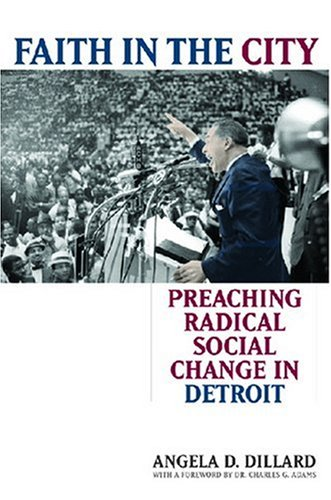 Faith in the City Preaching Radical Social Change in Detroit  2007 9780472032075 Front Cover