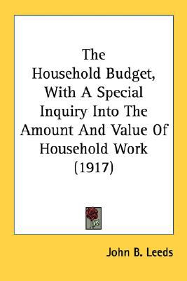 Household Budget, with a Special Inquiry into the Amount and Value of Household Work N/A 9780548630075 Front Cover