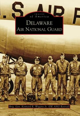 Delaware Air National Guard   2008 9780738567075 Front Cover