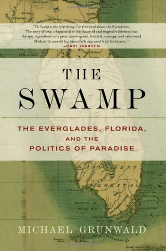 Swamp The Everglades, Florida, and the Politics of Paradise  2007 edition cover