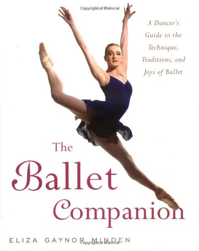 Ballet Companion A Dancer's Guide to the Technique, Traditions, and Joys of Ballet  2005 edition cover