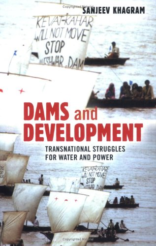 Dams and Development Transnational Struggles for Water and Power  2004 edition cover
