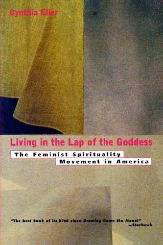 Living in the Lap of the Goddess The Feminist Spirituality Movement in America  1995 edition cover