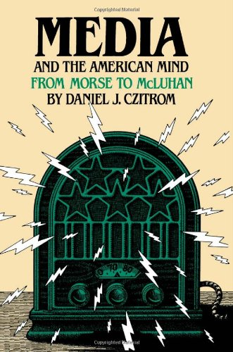 Media and the American Mind From Morse to McLuhan  1983 edition cover