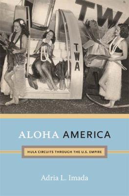 Aloha America Hula Circuits Through the U. S. Empire  2012 edition cover