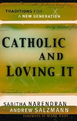 Catholic and Loving It Traditions for a New Generation  2007 (Annotated) 9780867168075 Front Cover
