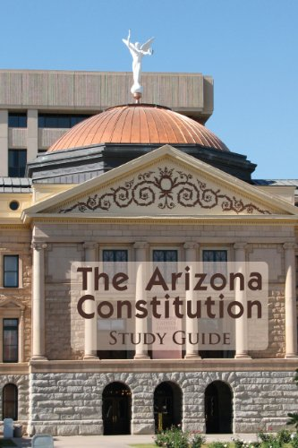 Arizona Constitution Study Guide 11th 2012 edition cover