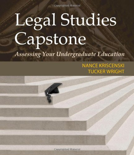 Legal Studies Capstone Assessing Your Undergraduate Education  2012 9781111035075 Front Cover