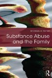 Substance Abuse and the Family   2015 9781138795075 Front Cover