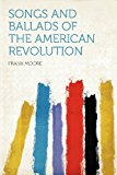 Songs and Ballads of the American Revolution  0 edition cover