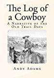 Log of a Cowboy A Narrative of the Old Trail Days N/A 9781493777075 Front Cover