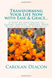 Transforming Your Life with Ease and Grace... One Song at a Time A Step by Step Guide to Easing Stress, Freeing Your Mind and Living Vibrantly N/A 9781494288075 Front Cover