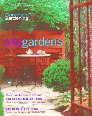 City Gardens Creative Urban Gardens and Expert Design Ideas  2004 9781552784075 Front Cover