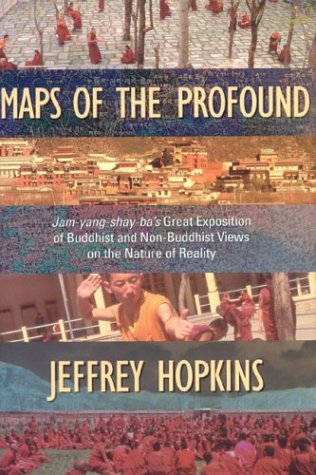 Maps of the Profound Jam-Yang-Shay-Ba's Great Exposition of Buddhist and Non-Buddhist Views on the Nature of Reality  2003 9781559392075 Front Cover