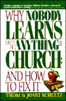 Why Nobody Learns Much of Anything at Church And How to Fix It N/A edition cover