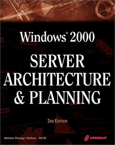 Windows 2000 Server Architecture and Planning 2nd 2001 9781576106075 Front Cover