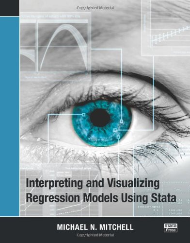 Interpreting and Visualizing Regression Models Using Stata   2012 edition cover