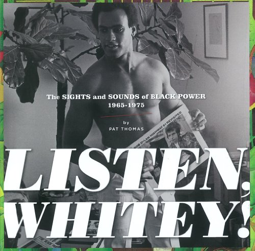 Listen, Whitey! The Sights and Sounds of Black Power, 1965-1975  2011 edition cover