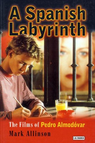 Spanish Labyrinth The Films of Pedro Almodovar  2001 edition cover