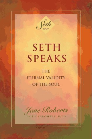 Seth Speaks The Eternal Validity of the Soul Reprint edition cover