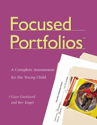Focused Portfolios A Complete Assessment for the Young Child  2001 edition cover