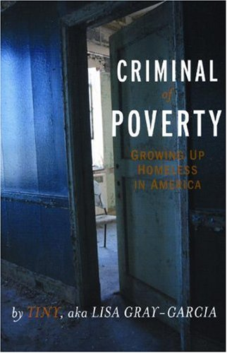 Criminal of Poverty Growing up Homeless in America  2006 edition cover