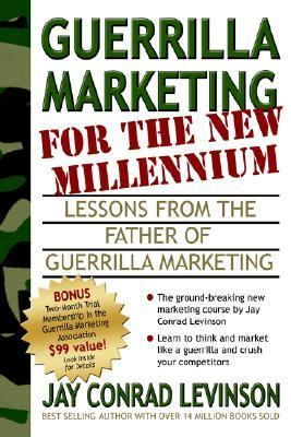 Guerrilla Marketing for the New Millennium Lessons from the Father of Guerrilla Marketing  2005 9781933596075 Front Cover