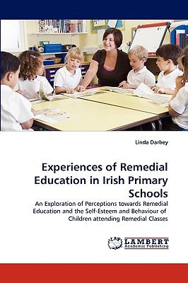 Experiences of Remedial Education in Irish Primary Schools  N/A 9783838372075 Front Cover