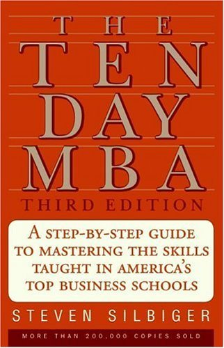 Ten-Day MBA A Step-by-Step Guide to Mastering the Skills Taught in America's Top Business Schools 3rd 2005 edition cover