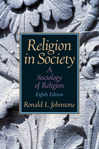 Religion in Society A Sociology of Religion 8th 2006 (Revised) edition cover