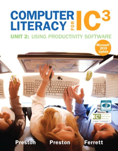 Computer Literacy for IC3 Unit 2 Using Productivity Software  2012 9780132861076 Front Cover
