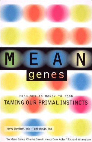 Mean Genes From Sex to Money to Food - Taming Our Primal Instincts  2001 (Reprint) edition cover